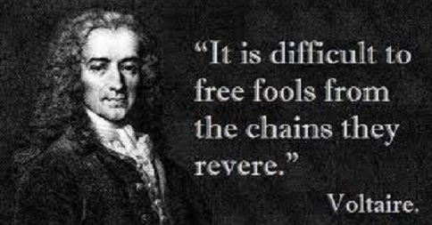 It is difficult to free fools from the chains they revere. Voltaire